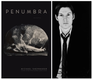 Michael Shewmaker's debut collection, Penumbra, is just out from Ohio University Press.